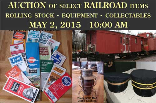 Auction of select railroad items including rolling stock, equpment, and collectables. May 2, 2015 at 10:00 AM.