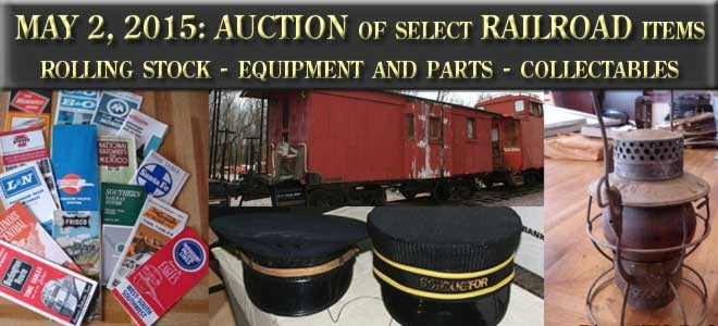 May 2, 2015: Auction of select railroad items. Rolling stock, equipment and parts, collectables