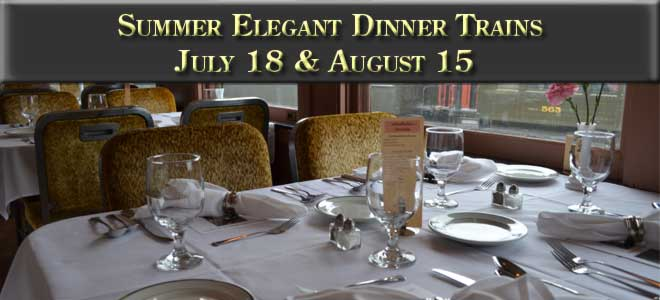Dinner Trains July 18 and August 15