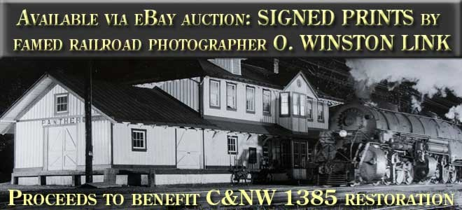 Available via eBay auction - signed prints by famed railroad photographer O. Winston Link. Proceeds to benefit Chicago & North Western number 1385 restoration